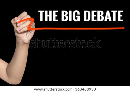 The Big Debate word write on black background by woman hand holding highlighter pen - stock photo