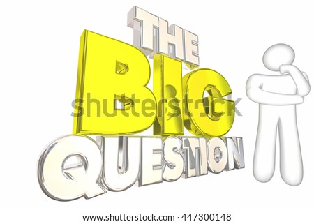 The Big Question Issue Problem Mystery Solve Thinker 3d Illustration - stock photo
