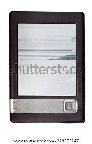 The broken electronic book with the rejected screen