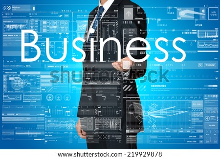 the businessman is presenting the business text with the hand: Business - stock photo