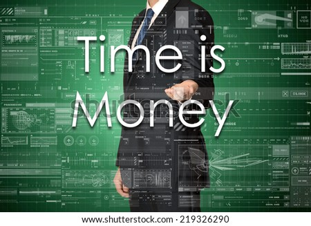the businessman is presenting the business text with the hand: Time is Money - stock photo