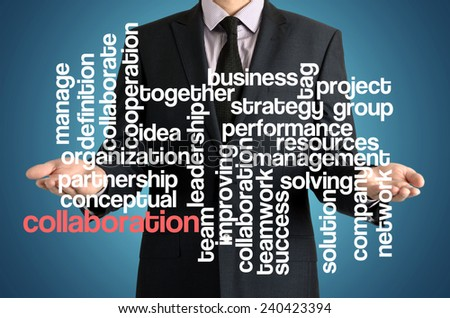 the businessman is presenting the cloud of connected words with: collaboration - stock photo