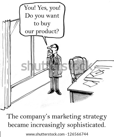 The company's marketing strategy became increasingly sophisticated. - stock photo