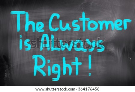 The Customer Is Always Right Concept