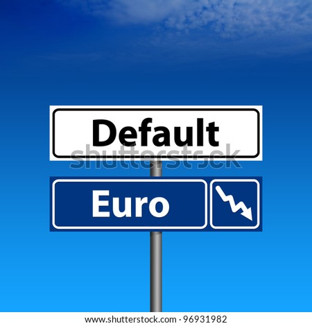 The default, Euro is down road sign and blue sky on background