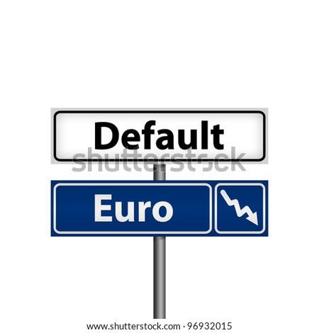 The default Euro is down road sign, isolated illustration