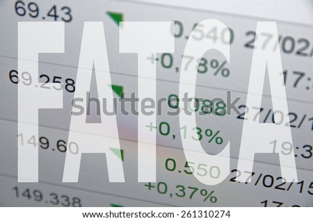 The Foreign Account Tax Compliance Act (FATCA). - stock photo