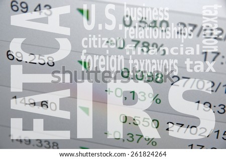 The Foreign Account Tax Compliance Act (FATCA). Cloud of words related to taxes. - stock photo