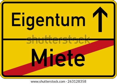 The German words for rent and property (Miete und Eigentum) on a road sign - stock photo