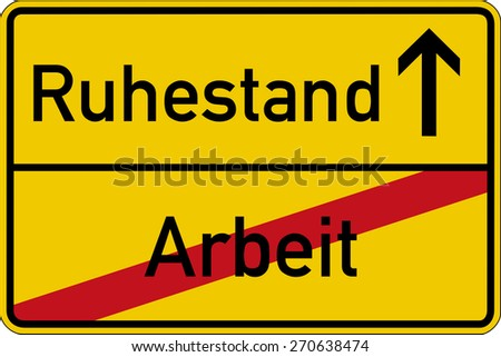 The German words for work and retirement (Arbeit and Ruhestand) on a road sign - stock photo