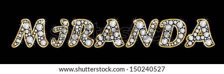 The girl, female name MIRANDA made of a shiny diamonds style font, brilliant gem stone letters building the word, isolated on black background.