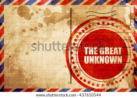 the great unknown, red grunge stamp on an airmail background - stock photo
