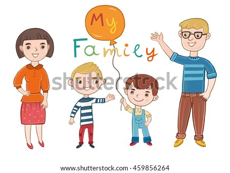 The illustration in childish style. Family: mom, dad and two sons