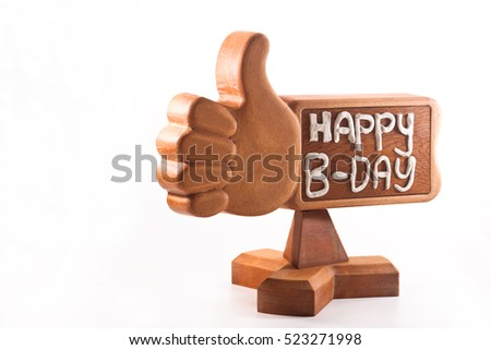 The inscription on his birthday of plasticine on a wooden hand