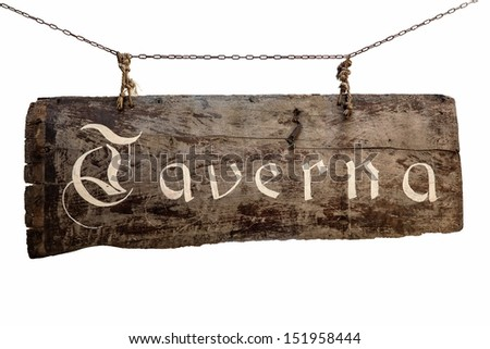 "The inscription on the old wooden sign ""Taverna"" hanging on chains  - stock photo"