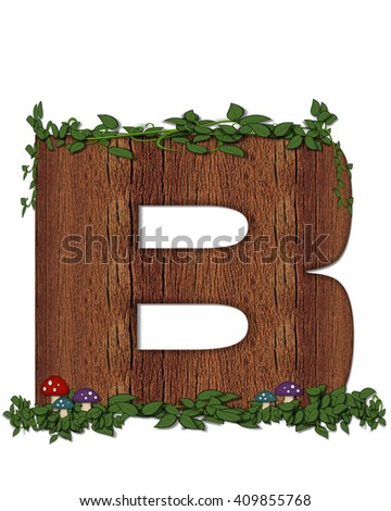 """The letter B, in the alphabet set """"Log"""" is filled with wood texture.  Vines and colorful mushrooms grow around letter.  Some letters have knot holes with peeking eyes. - stock photo"""