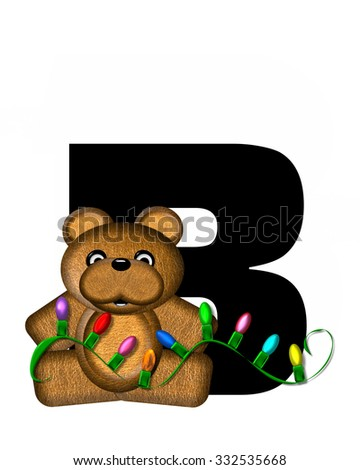 """The letter B, in the alphabet set """"Teddy Christmas Lights,"""" is black. Teddy Bear holds a string of Christmas lights and decorates letter. - stock photo"""