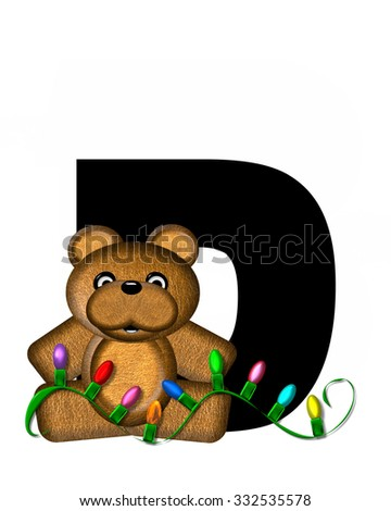 """The letter D, in the alphabet set """"Teddy Christmas Lights,"""" is black. Teddy Bear holds a string of Christmas lights and decorates letter. - stock photo"""