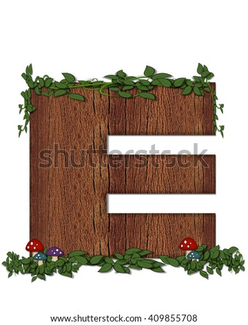 """The letter E, in the alphabet set """"Log"""" is filled with wood texture.  Vines and colorful mushrooms grow around letter.  Some letters have knot holes with peeking eyes. - stock photo"""