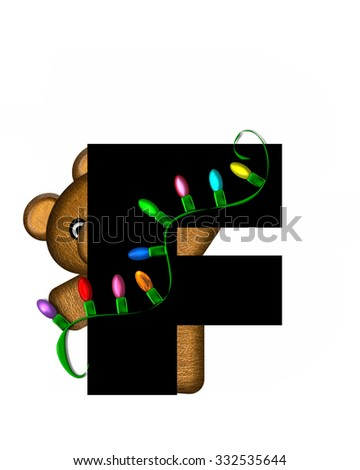 """The letter F, in the alphabet set """"Teddy Christmas Lights,"""" is black. Teddy Bear holds a string of Christmas lights and decorates letter. - stock photo"""