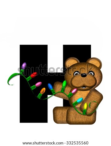 """The letter H, in the alphabet set """"Teddy Christmas Lights,"""" is black. Teddy Bear holds a string of Christmas lights and decorates letter. - stock photo"""
