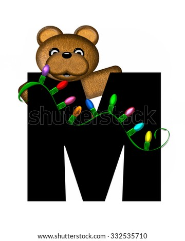 """The letter M, in the alphabet set """"Teddy Christmas Lights,"""" is black. Teddy Bear holds a string of Christmas lights and decorates letter. - stock photo"""