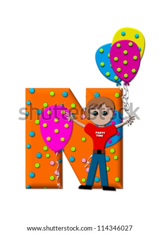 The letter N, in the alphabet set Preparing to Party, is filled with balloons and polka dots.  Boy holds cluster of balloons and waves.