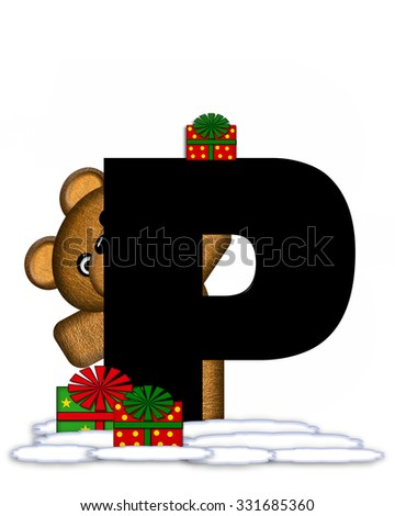 """The letter P, in the alphabet set """"Teddy Christmas,"""" is black and sits on pile of snow.  Teddy Bear and presents decorate each letter. - stock photo"""