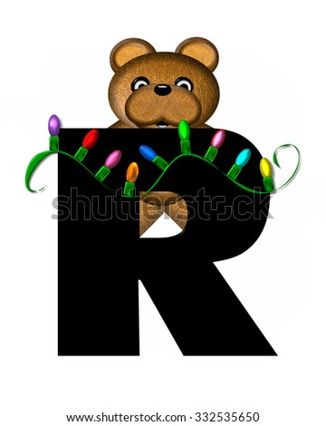 """The letter R, in the alphabet set """"Teddy Christmas Lights,"""" is black. Teddy Bear holds a string of Christmas lights and decorates letter. - stock photo"""