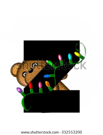 """The letter Z, in the alphabet set """"Teddy Christmas Lights,"""" is black. Teddy Bear holds a string of Christmas lights and decorates letter. - stock photo"""