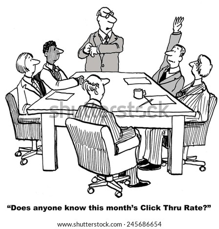 The meeting leader is asking if anyone knows last month's website click thru rate.