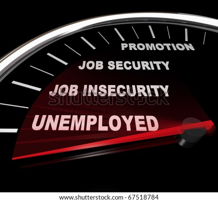 The needle on a speedometer plunging past the word Unemployment, symbolizing being downsized from a job