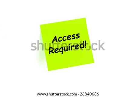 "The phrase ""Access Required!"" on a post-it note isolated in white"