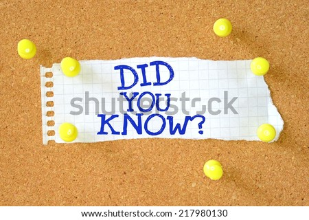 The phrase DID You Know? on a piece of graph paper pinned to a cork notice board - stock photo