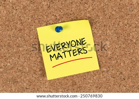 The phrase Everyone Matters written on Sticky Note - stock photo