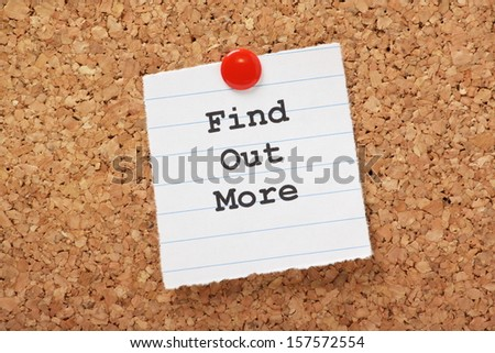 The phrase Find Out More typed onto a scrap of lined paper and pinned to a cork notice board - stock photo