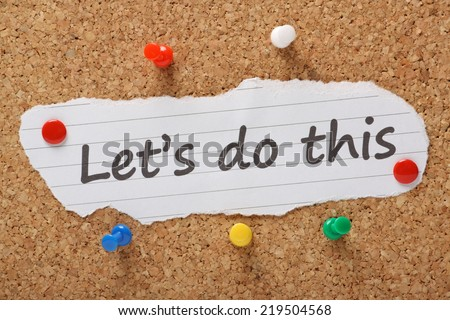 The phrase Let's Do This typed on a piece of paper and pinned to a cork notice board as a call to action. - stock photo
