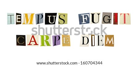 The phrase Tempus Fugit, Carpe Diem formed with magazine letters on white background