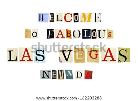 The phrase Welcome to fabolous Las Vegas Nevada formed with magazine letters on white background