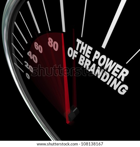 The power of branding measured by a speedometer representing the high level of loyalty a customer feels toward a company, business or product it loves and trusts