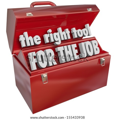 The Right Tool for the Job words in a red metal toolbox to illustrate the importance of choosing the correct skillset or ability for a given task - stock photo