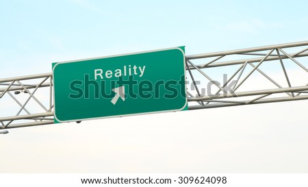 "The road towards ""Reality"" - Freeway sign"