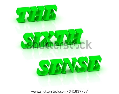 THE SIXTH SENSE - bright green letters on a white background