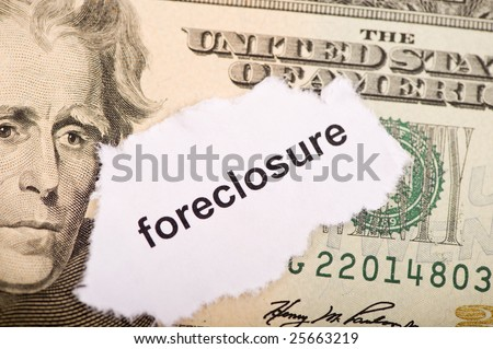 The status of the economy and the worries of the amerian people. Foreclosure
