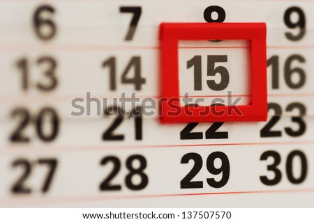 The 15th, tax day, payday or just middle of the month! very shallow DOF - stock photo