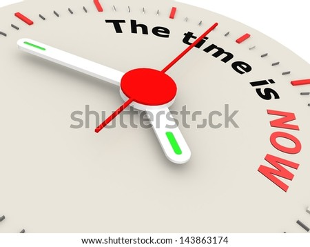 The time is NOW - stock photo