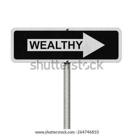 The way to being wealthy, Black and white street sign with word Wealthy isolated on white - stock photo