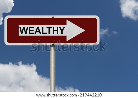 The way to being wealthy, Red and white street sign with word Wealthy with sky background