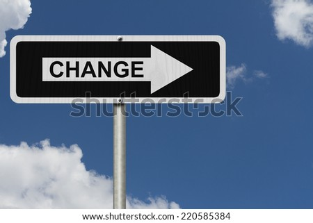 The way to Change, Black and white street sign with word Change with sky background - stock photo