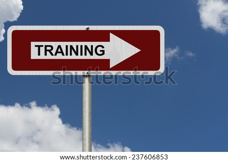 The way to get training, Red and white street sign with word Training with sky background